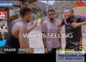 COMEDY VIDEO: Mark Angel – Who Is Selling